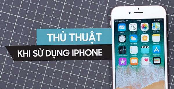 Ngả mũ thán phục khi sử dụng 9 tính năng xịn xò trên iPhone