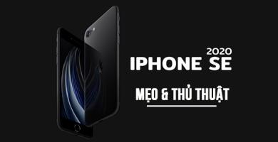 6 mẹo và thủ thuật hay nhất dành cho iPhone SE 2020