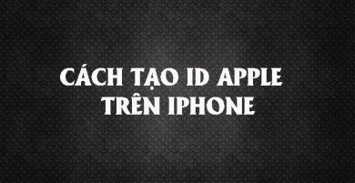 Hướng dẫn cách tạo ID Apple trên iPhone nhanh nhất