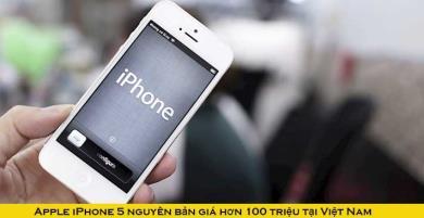 iPhone 5 nguyên bản giá hơn 100 triệu đồng tại Việt Nam
