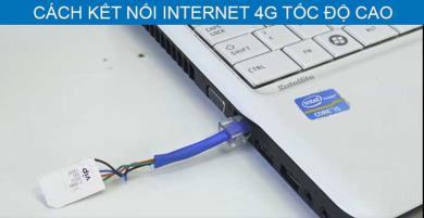 Cách kết nối Internet 4G tốc độ cao