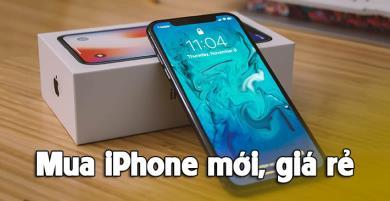 Mánh mua được iPhone mới vừa tiết kiệm vừa dùng ngon