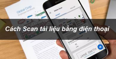 Cách Scan tài liệu bằng điện thoại