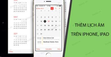Thêm lịch âm vào ứng dụng mặc định lịch trên iPhone, iPad
