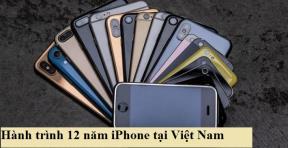 Nhìn lại hành trình iPhone 12 năm qua tại Việt Nam, những thay đổi đáng kinh ngạc